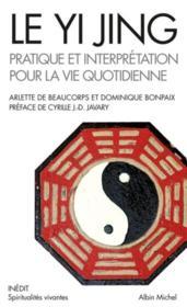 Le yi jing ; pratique et interprétation pour la vie quotidienne - Couverture - Format classique