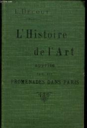 L'Histoire De L§'Art Apprise Par Des Promenades Dans Paris. - Couverture - Format classique