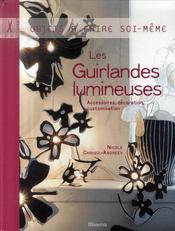 Les guirlandes lumineuses ; accessoires, décoration, customisation - Intérieur - Format classique
