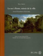 La Rue A Rome Miroir De La Ville. Un Essai De Geographie Historique Pour Compren - Couverture - Format classique