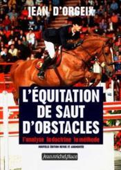 L'équitation de saut d'obstacles ; l'analyse, la doctrine, la méthode - Couverture - Format classique