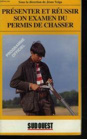 Presenter et reussir l'examen du permis de chasse - Couverture - Format classique