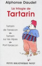 La trilogie de Tartarin : Tartarin de Tarascon ; Tartarin sur les Alpes ; Port-Tarascon - Couverture - Format classique