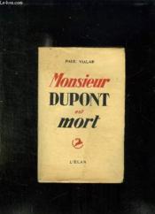 Monsieur Dupont Est Mort. - Couverture - Format classique