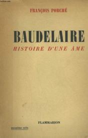 Baudelaire. Histoire D'Une Ame. - Couverture - Format classique
