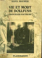 Vie Et Mort De Dollfuss. Chancelier D'Autriche. Collection : Les Bonnes Lectures. - Couverture - Format classique