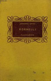 Kornelli Suivi De Chez Joseph Le Vannier. La Metamorphose De This. Collection Flammarion. - Couverture - Format classique