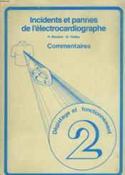 Incidents Et Pannes De L'Electrocardiographe. Commentaires. 2. Depistage Et Fonctionnement. - Couverture - Format classique