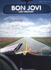 Bon Jovi ; lost highway ; tablatures ; piano, chant, guitare - Intérieur - Format classique