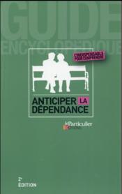 Anticiper la dépendance (2e édition) - Couverture - Format classique