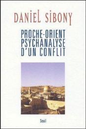 Proche-Orient, psychanalyse d'un conflit - Couverture - Format classique