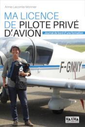 Ma licence de pilote privé d'avion ; journal de bord d'une formation - Couverture - Format classique