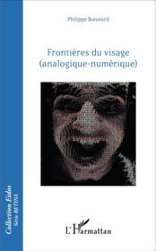 Frontières du visage ; analogique numérique - Couverture - Format classique