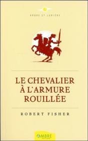 Le chevalier à l'armure rouillée - Couverture - Format classique