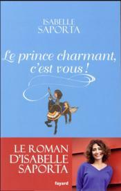 Le prince charmant, c'est vous ! - Couverture - Format classique
