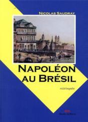 Napoléon au Brésil - Couverture - Format classique