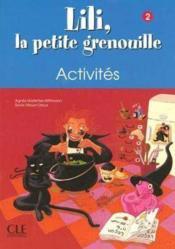 Lili la petite grenouille 2 activites - Couverture - Format classique
