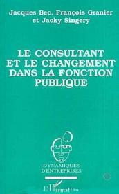 Le Consultant Et Le Changement Dans La Fonction Publique - Intérieur - Format classique