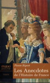 Les Anecdotes De L'Histoire De France - Couverture - Format classique