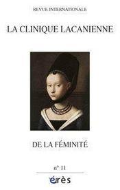 Revue La Clinique Lacanienne T.11 ; De La Féminité - Intérieur - Format classique