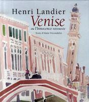 Venise ou l'innocence retrouvée ; peintures de henri landier - Intérieur - Format classique