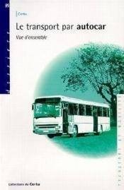 Le transport par autocar vue d'ensemble - Couverture - Format classique