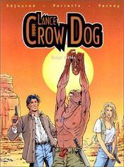 Lance Crow Dog T.1 ; sangs mêlés - Intérieur - Format classique