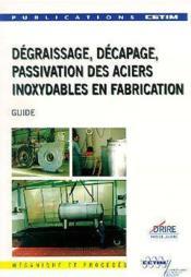 Degraissage decapage passivation desaciers - Couverture - Format classique