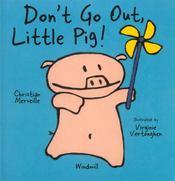 Don'T Go Out Little Pig ! - Intérieur - Format classique