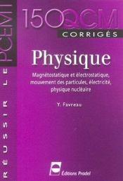 Physique magnetostatique et electrostatique, mouvement des particules, electricite, physique nucleai - Intérieur - Format classique
