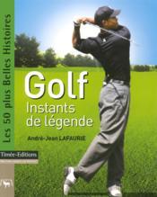 Golf, instants de legende - Couverture - Format classique