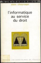 L'INFORMATIQUE AU SERVICE DU DROIT, Poche coll. SUP - Couverture - Format classique