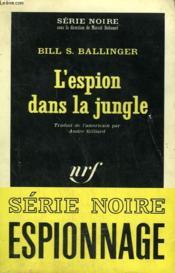 L'Espion Dans La Jungle. Collection : Serie Noire N° 992 - Couverture - Format classique