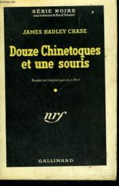 Douze Chinetoques Et Une Souris. ( Twelwe Chinks And A Woman ). Collection : Serie Noire N° 19 - Couverture - Format classique