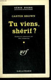 Tu Viens, Sherif ? ( The Brazen ). Collection : Serie Noire N° 626 - Couverture - Format classique