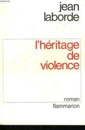 L'Heritage De Violence. - Couverture - Format classique