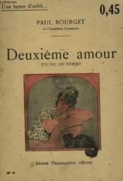 Deuxieme Amour. Etude De Femme. Collection : Une Heure D'Oubli N° 8 - Couverture - Format classique
