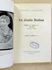 Un Jésuite Brahme , Robert de Nobili S. I. 1577 - 1656 , Missionnaire au Maduré - Couverture - Format classique