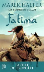 Les femmes de l'islam t.2 ; Fatima, la fille de Mahomet - Couverture - Format classique