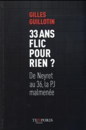 33 ans flic pour rien ? de Neyret au 36, la PJ malmenée - Couverture - Format classique