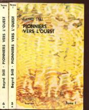 Pionniers Vers L'Ouest - 2 Volumes - Tomes I+ii - Collection Vent D'Ouest N°5+6 - Couverture - Format classique