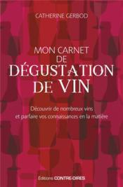 Mon carnet de dégustation de vin ; découvrir de nombreux vins et parfaire vos connaissances en la matière - Couverture - Format classique