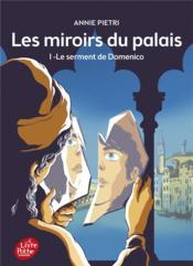 Les miroirs du palais t.1 ; le serment de Domenico - Couverture - Format classique