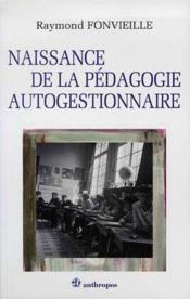 Naissance de la pédagogie autogestionnaire - Couverture - Format classique