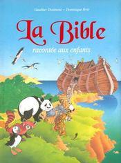 LA BIBLE RACONTEE AUX ENFANTS ; la bible racontée aux enfants - Intérieur - Format classique
