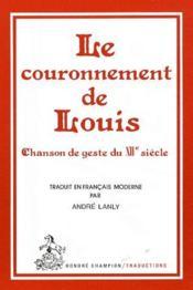 Le couronnement de Louis ; chanson de geste du XIIe siècle - Couverture - Format classique