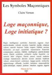 Les symboles maçonniques T.14 ; loge maconnique, loge initiatique ? - Couverture - Format classique