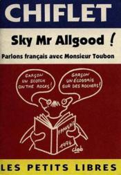 Sky mr allgood ! parlons francais avec monsieur toubon - Couverture - Format classique