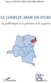 Le conflit armé en Ituri ; la problématique de sa prévention et de sa gestion - Couverture - Format classique