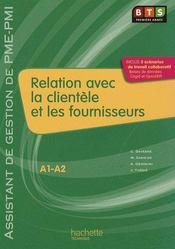 Relation avec la clientèle et les fournisseurs ; BTS 1ère année assistant de gestion de PME/PMI ; livre de l'élève - Couverture - Format classique